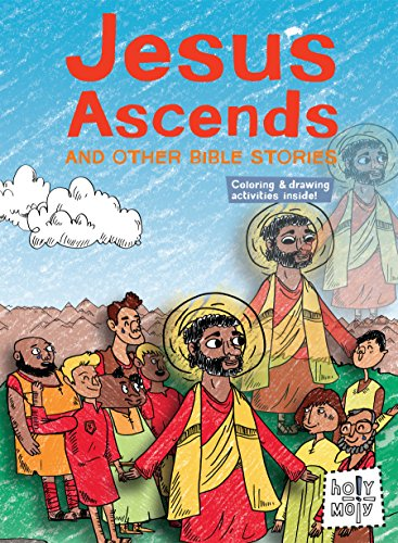 9781506402543: Jesus Ascends and Other Bible Stories (Holy Moly Storybooks) (Holy Moly Bible Storybooks)