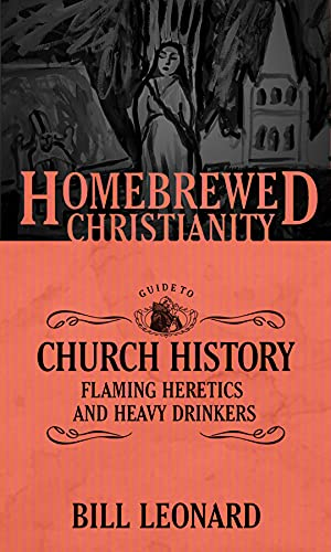 9781506405742: The Homebrewed Christianity Guide to Church History: Flaming Heretics and Heavy Drinkers
