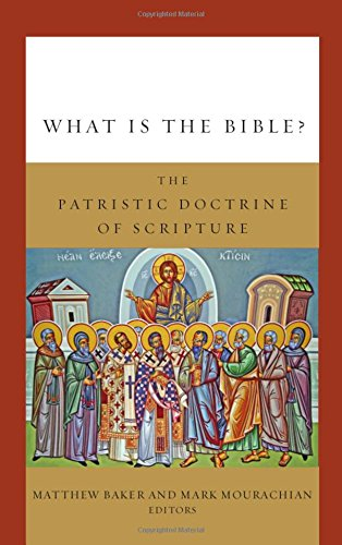 What is the Bible?: The Patristic Doctrine of Scripture: Fortress Press