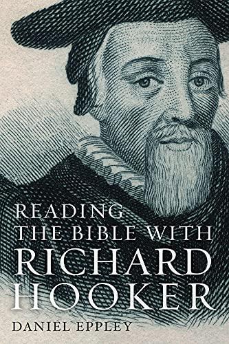 Reading the Bible With Richard Hooker: Eppley, Daniel
