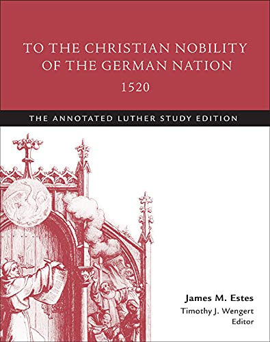 To the Christian Nobility of the German: Estes, James M./