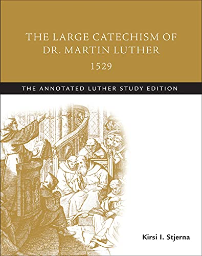 The Large Catechism of Dr. Martin Luther,: Martin Luther, Kirsi