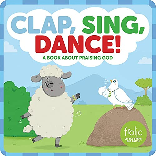 9781506417837: Clap, Sing, Dance!: A Book about Praising God (Frolic First Faith)