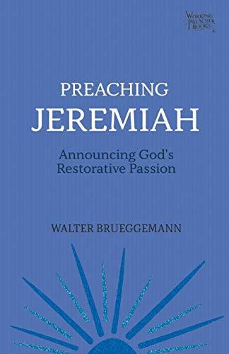 9781506466019: Preaching Jeremiah: Announcing God's Restorative Passion (Working Preacher): 5