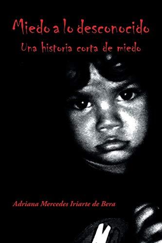 9781506500263: Miedo a lo desconocido: Una historia corta de miedo (Spanish Edition)