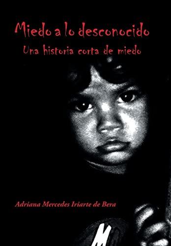 9781506500270: Miedo a lo desconocido: Una historia corta de miedo (Spanish Edition)