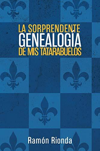 La sorprendente genealoga de mis tatarabuelos (Paperback): Ramón|| Rionda