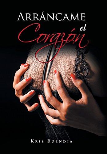 9781506502717: Arráncame el corazón (Spanish Edition)