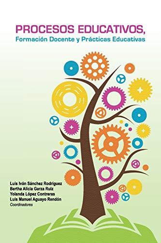 Procesos Educativos, Formacion Docente y Practicas Educativas: Sanchez Garza Lopez