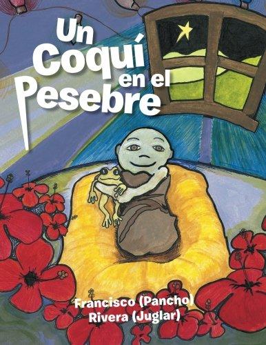 9781506503561: Un coquí en el pesebre: Villancico utuadeño (Spanish Edition)