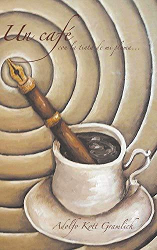 9781506504858: Un café con la tinta de mi pluma (Spanish Edition)