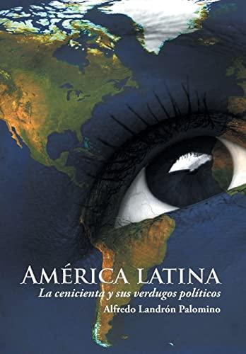 9781506504889: América latina: La cenicienta y sus verdugos políticos (Spanish Edition)