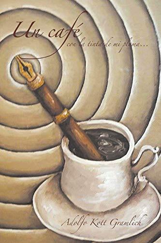 Un Cafe Con La Tinta de Mi: Adolfo Kott Gramlich