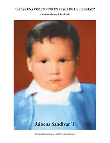 9781506505114: Érase una vez un niño en busca de la libertad.: Una historia que le hará vivir