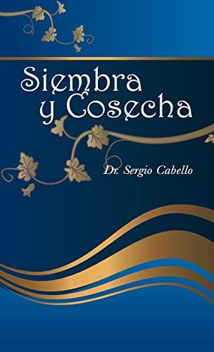 Siembra y Cosecha (Hardback) - Dr Sergio Cabello