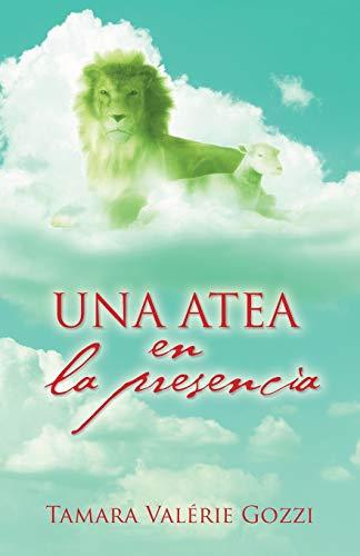 9781506506111: Una atea en la presencia (Spanish Edition)