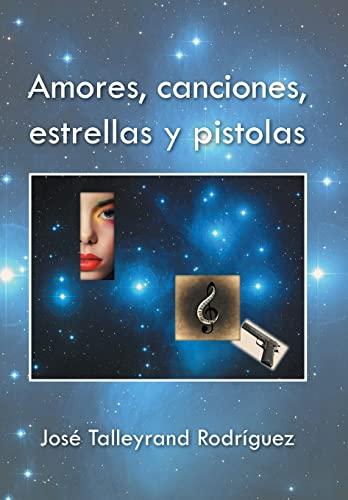 9781506506180: Amores, canciones, estrellas y pistolas (Spanish Edition)