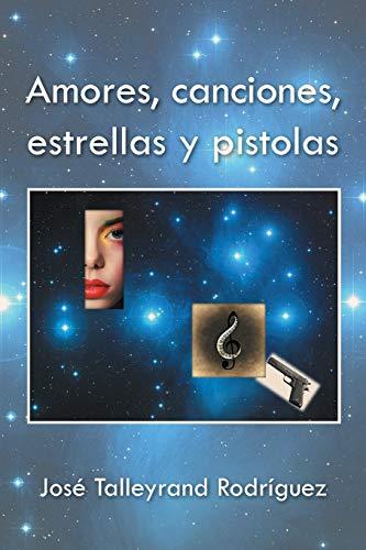 9781506506203: Amores, canciones, estrellas y pistolas (Spanish Edition)
