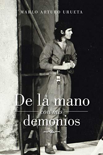 De la mano con mis demonios (Spanish Edition): Marlo Arturo Urueta