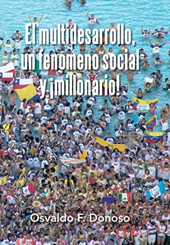 9781506506845: El multidesarrollo, un fenómeno social y ¡millonario! (Spanish Edition)
