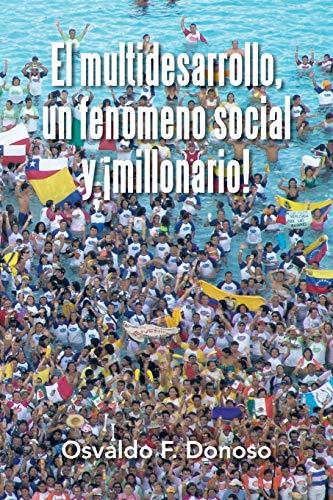 9781506506869: El multidesarrollo, un fenómeno social y ¡millonario! (Spanish Edition)