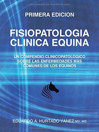 9781506507033: Fisiopatologia Clinica Equina: Un compendio clinicopatologico sobre las enfermedades mas comunes de los equinos