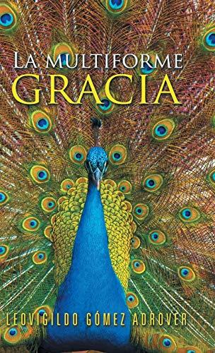 9781506508436: La multiforme gracia (Spanish Edition)