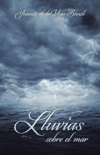 Lluvias Sobre El Mar (Paperback): Juanita De La