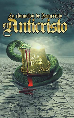 9781506510842: La clonación de Jesucristo, el anticristo (Spanish Edition)