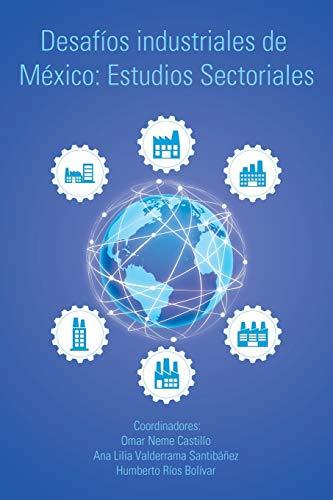 9781506510866: Desafíos industriales de México: Estudios Sectoriales