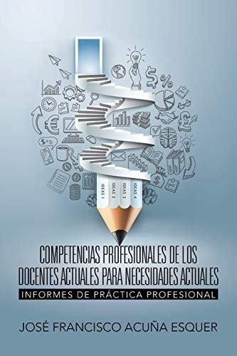 9781506512037: Competencias profesionales de los docentes actuales para necesidades actuales: Informes de Práctica Profesional