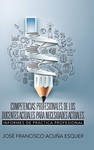 9781506512044: Competencias profesionales de los docentes actuales para necesidades actuales: Informes de Práctica Profesional