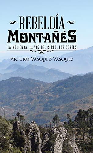 RebeldÃa montañà s: La molienda, la voz: Vásquez-Vásquez, Arturo