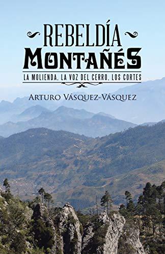 Rebeldia Montanes: La Molienda, La Voz del: Arturo Vásquez-Vásquez