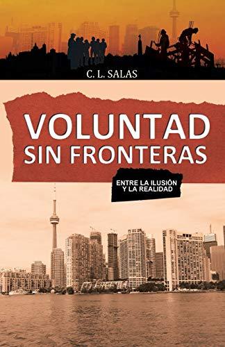 9781506515281: Voluntad sin fronteras: Entre la ilusión y la realidad