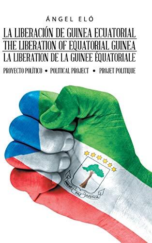 La Liberacià n De Guinea Ecuatorial the: Elà , �ngel