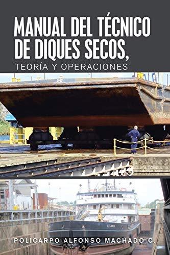 9781506532783: Manual Del Técnico De Diques Secos, Teoría Y Operaciones