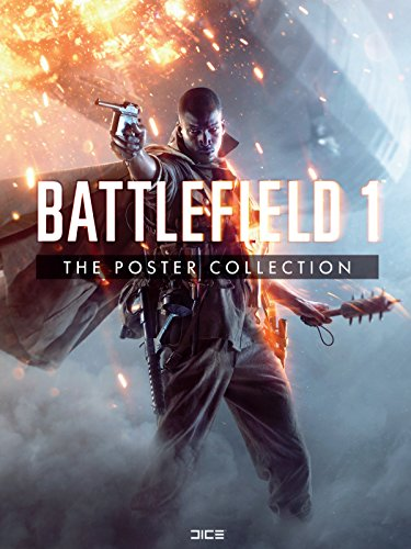 Battlefield 1: The Poster Collection: EA DICE