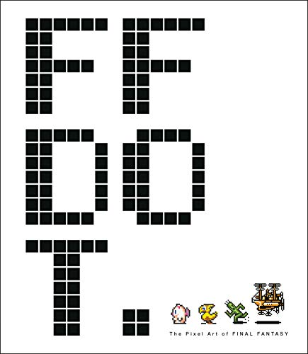 9781506713526: FF Dot: The Pixel Art of Final Fantasy (Final Fantasy Dot)