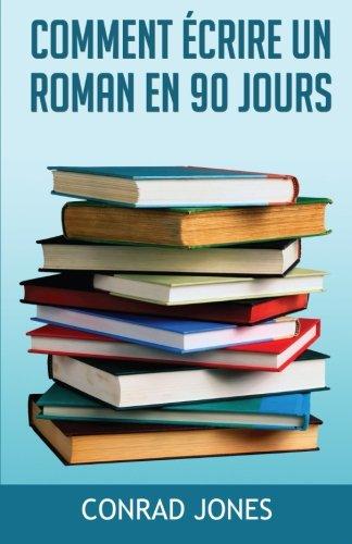 9781507103128: Comment Écrire Un Roman En 90 Jours? (French Edition)