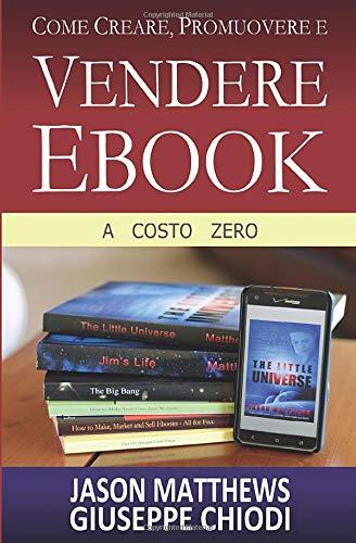 9781507108406: Come Creare, Promuovere e Vendere Ebook - A Costo Zero (Italian Edition)