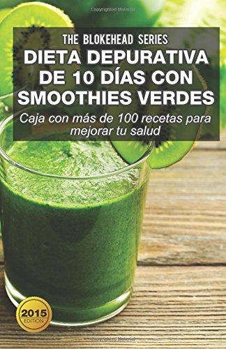 9781507109465: Dieta depurativa de 10 días con smoothies verdes: Caja con más de 100 recetas para mejorar tu salud (Spanish Edition)
