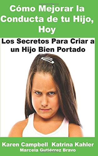 9781507110171: Cómo Mejorar La Conducta de Tu Hijo, Hoy (Spanish Edition)