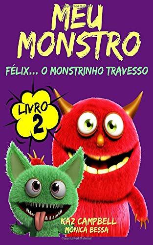 9781507112144: Meu Monstro - Livro 2 - Félix. O Monstrinho Travesso (Portuguese Edition)