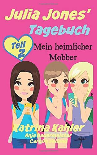 9781507112595: Julia Jones' Tagebuch - Teil 2 - Mein heimlicher Mobber (German Edition)