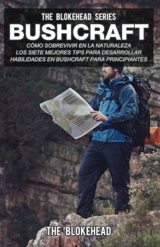9781507112694: Bushcraft: cómo sobrevivir en la naturaleza. (Spanish Edition)