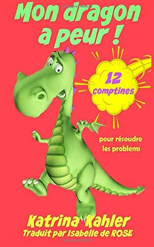 9781507115831: Mon dragon a peur! 12 comptines pour résoudre les problems (French Edition)