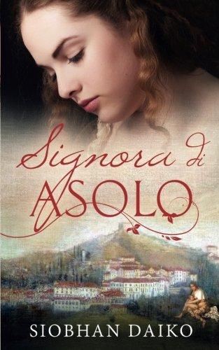 9781507115848: Signora Di Asolo