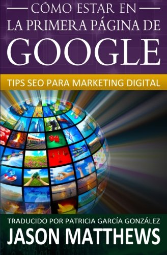 9781507117354: Cómo estar en la primera página de Google: Tips Seo para Marketing Digital (Spanish Edition)
