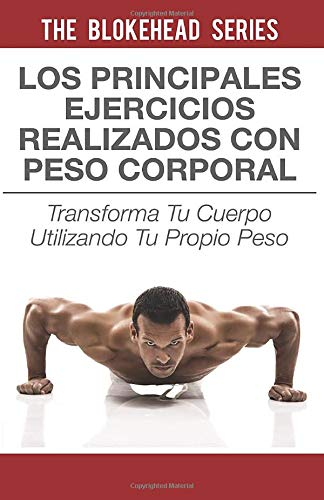 9781507118689: Los principales ejercicios realizados con peso corporal (Spanish Edition)